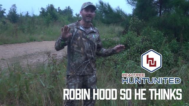 Robin Hood So He Thinks   Hunt United