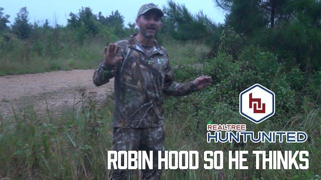 Robin Hood So He Thinks | Hunt United