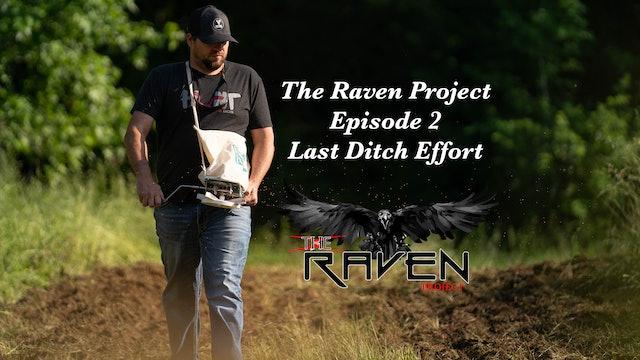 Last Ditch Effort   The Raven Project