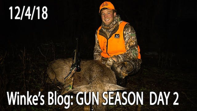 Winke's Video Blog: Gun Season Day 2