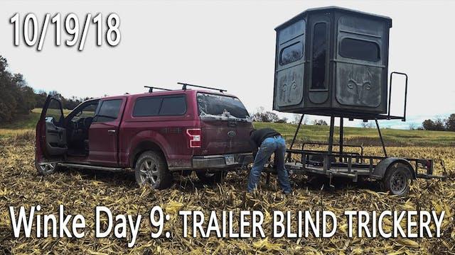 Winke Day 9: Trailer Blind Trickery