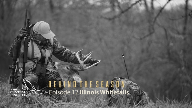 Deer Hunting in Illinois | Behind the Season (2020) | The Given Right