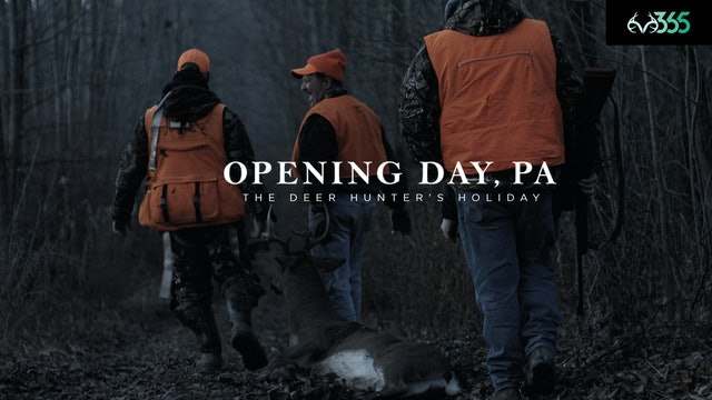 Opening Day, PA | The Deer Hunter's Holiday