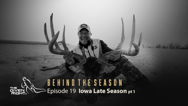 Late-season Deer Hunting in Iowa | Behind the Season (2020) | The Given Right