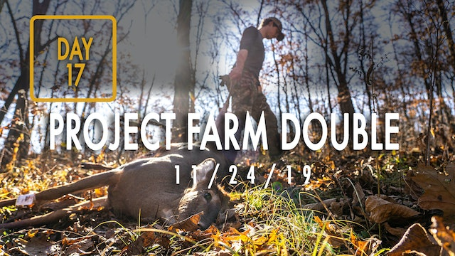 Jared Day 17: Project Farm Double, Grant's First Iowa Deer