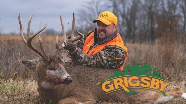 A Big Grigsby Buck | When a Great Deer Hunting Plan Comes Together | Grigsby