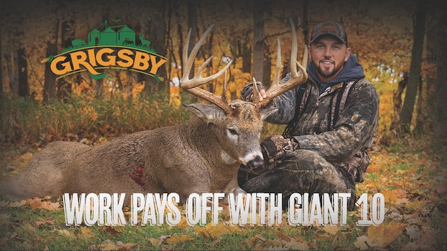 A Giant Grigsby Buck | Stroff Strikes on a Stud Typical 10-Pointer | Grigsby