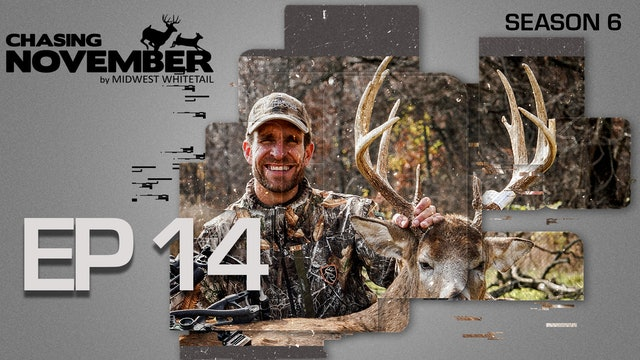 E14: Hunting Cruising Bucks, November Heat Wave | CHASING NOVEMBER SEASON 6