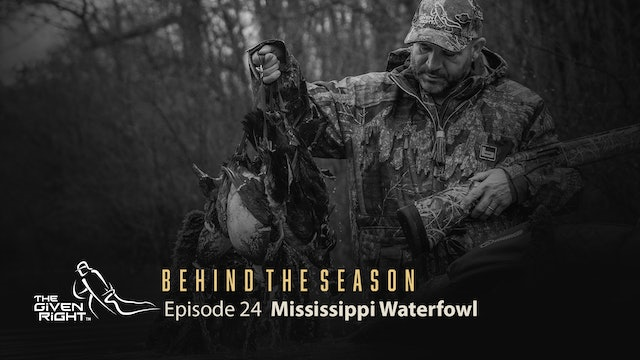 Mississippi Waterfowl Fun | Behind the Season (2020) | The Given Right
