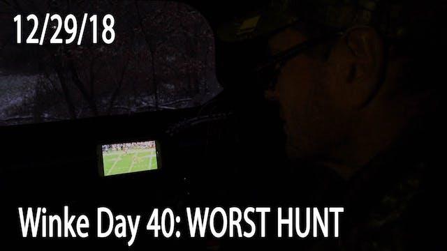 Winke Day 40: Worst Hunt