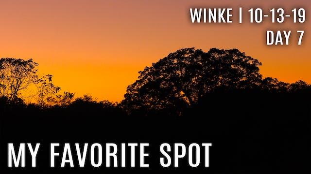 Winke Day 7: My Favorite Spot