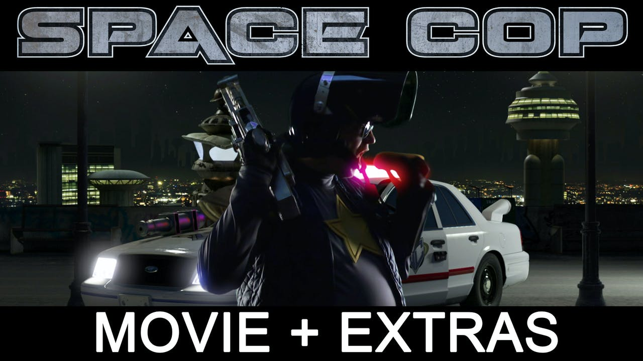 Space Cop (Movie + Extras)