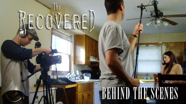 The Recovered: Behind the Scenes