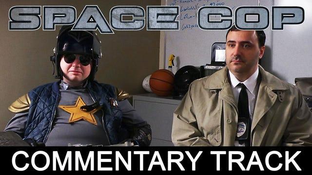 Space Cop [commentary]
