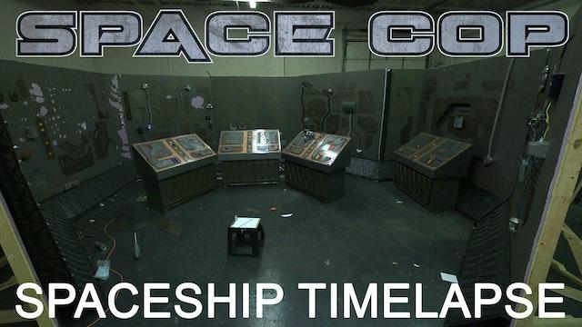 Space Cop Behind the Scenes - Spaceship Timelapse