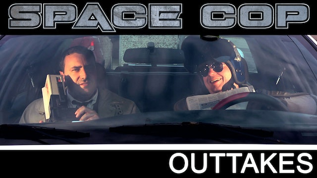 Space Cop [Outtakes]