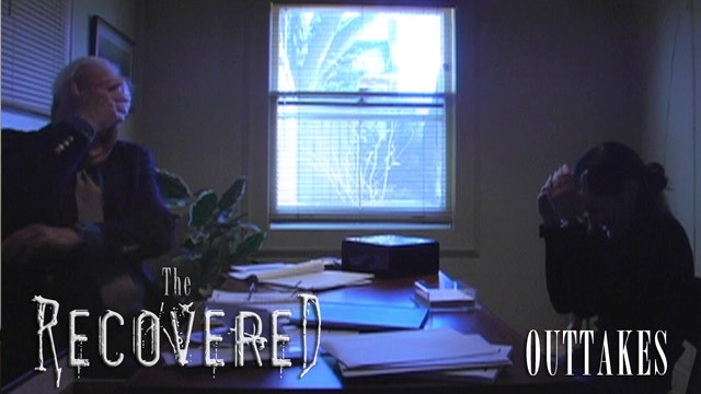 The Recovered: Outtakes