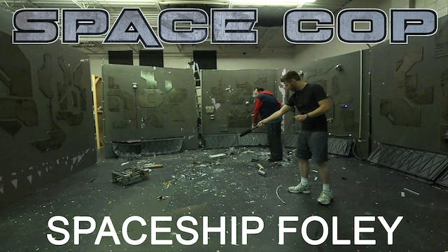 Space Cop - Spaceship Foley