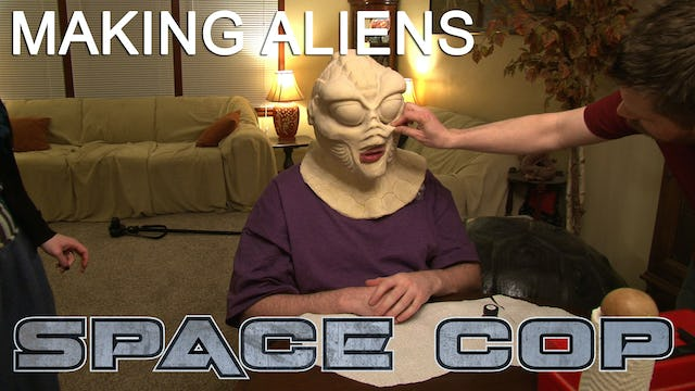 Space Cop Behind the Scenes - Making Aliens