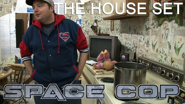Space Cop Behind the Scenes - The House Set