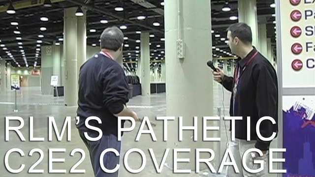 RLM's Pathetic C2E2 Coverage