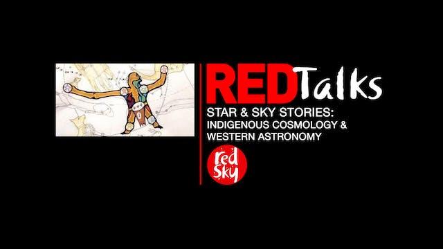 REDTalks: Indigenous Cosmology & Western Astronomy