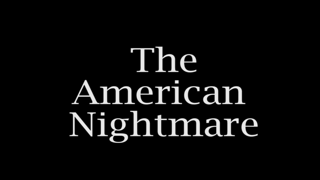 The American Nightmare
