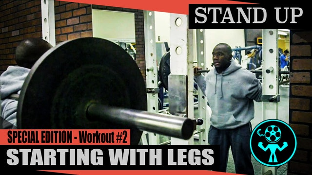 Special Edition - Starting With Legs - Workout #2
