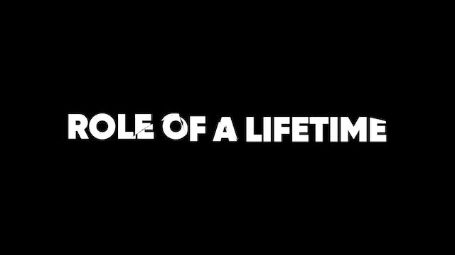 Role of a Lifetime