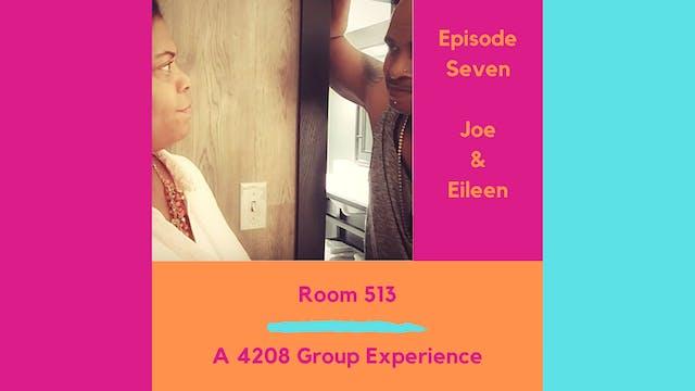 Room 513 Ep 7 - Eileen & Joe