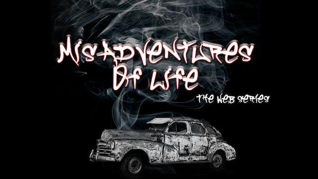 Misadventures of Life
