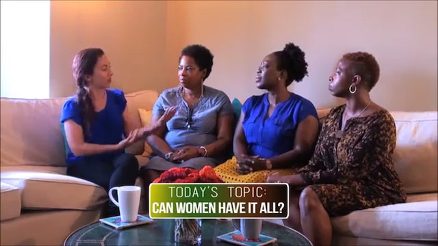 The My Take Show - S1 EP1 PT 2 - Can Women Have it All?