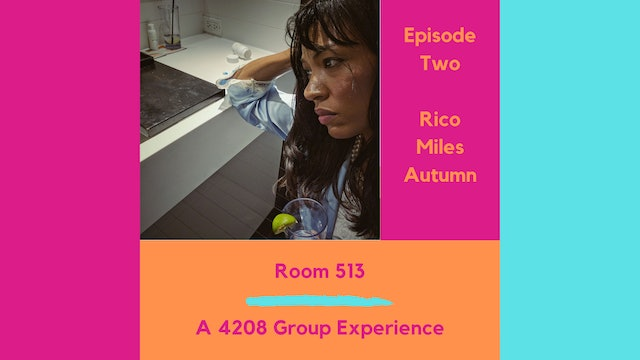 Room 513 Ep 2 - Rico & Miles & Autumn Carroway