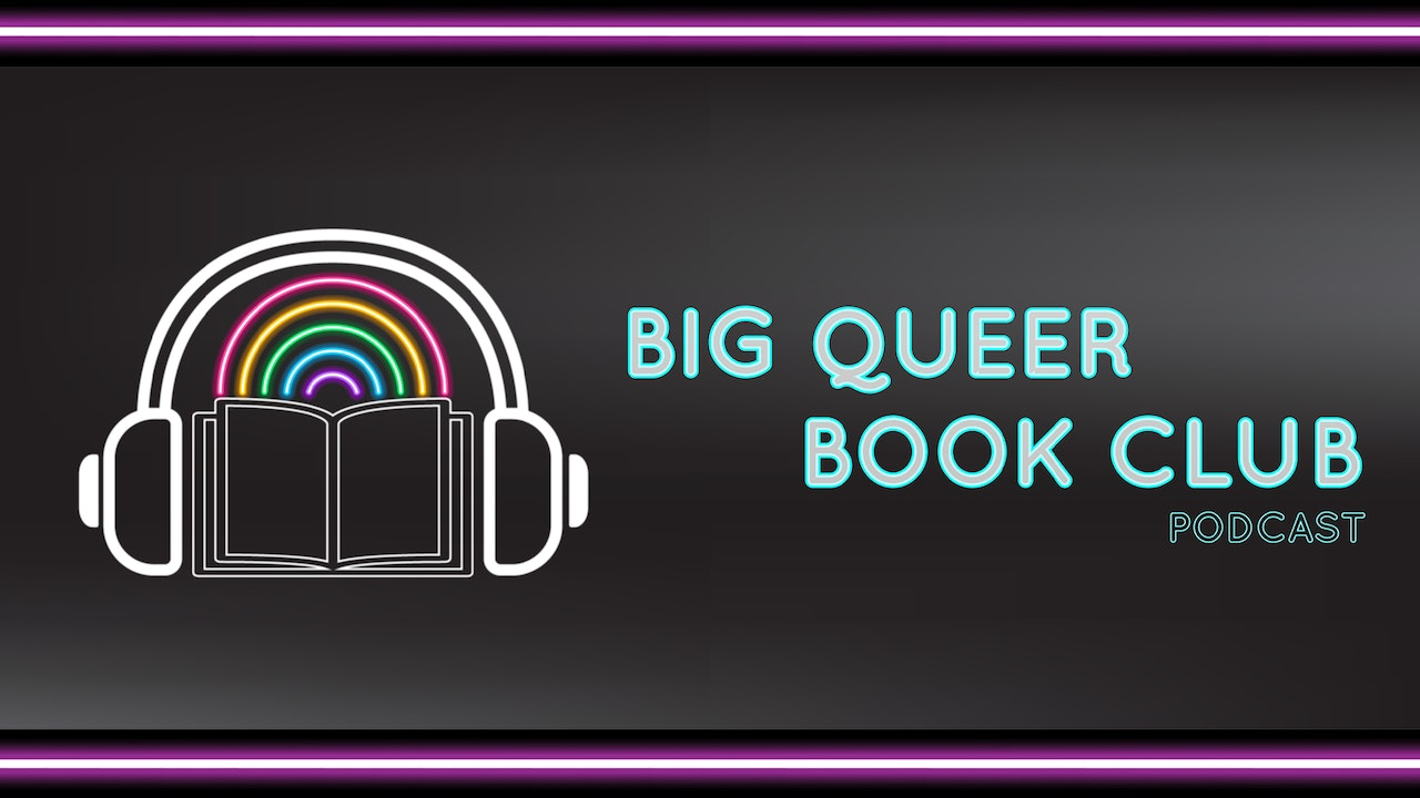 Big Queer Bookclub Podcast