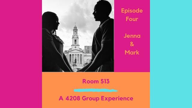 Room 513 - Ep 4 - Jenna & Mark
