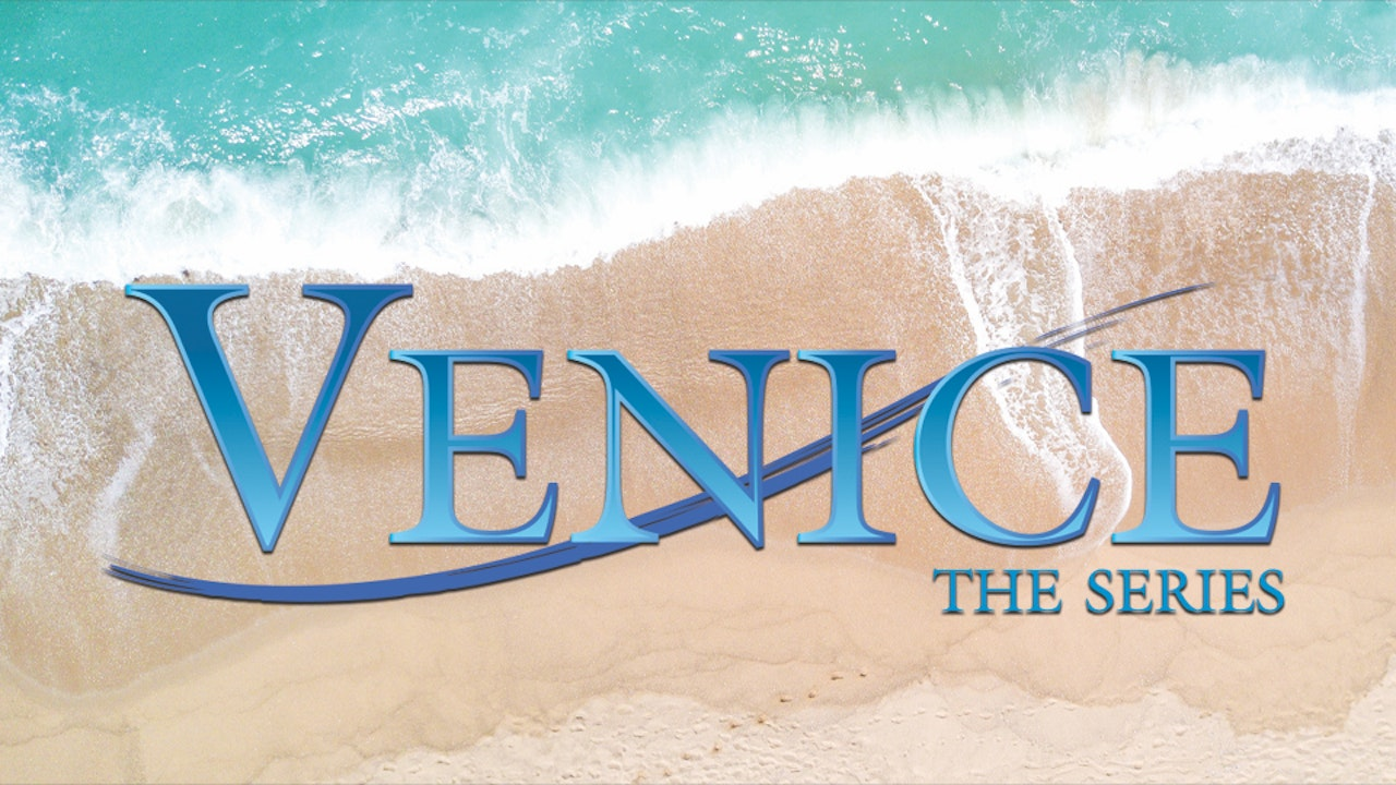 Venice the Series - Seasons 1 & 2 FREE!