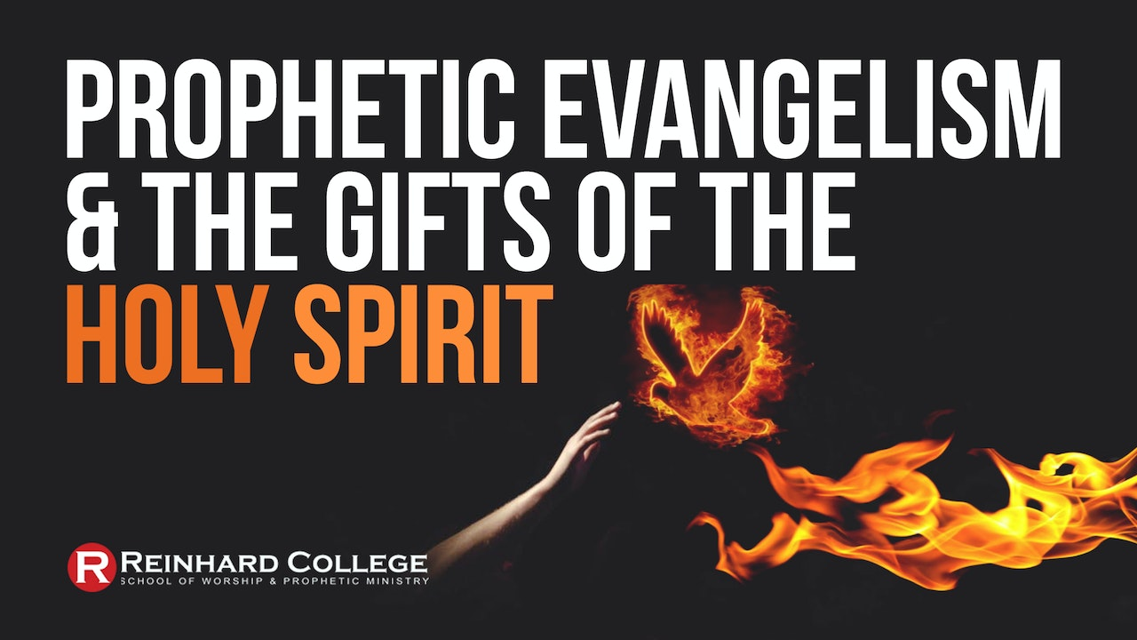 Prophetic Evangelism & the Gifts of The Holy Spirit