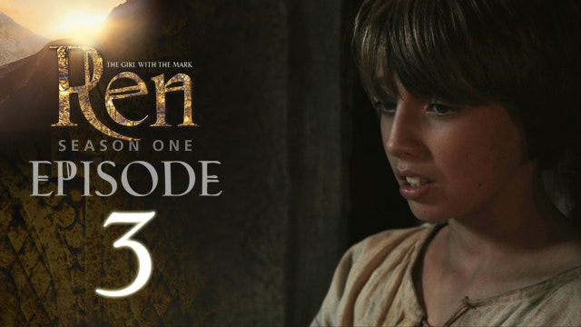 Episode 3 - Ren: The Girl with the Ma...