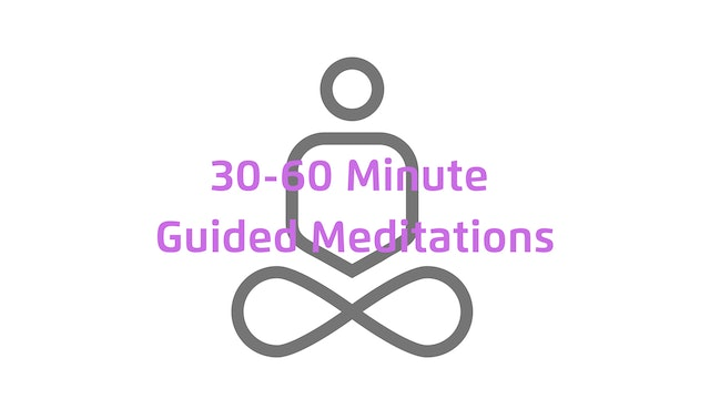 30-60 Minute Guided Meditations