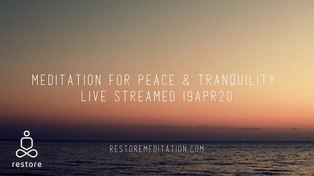 Meditation for Peace and Tranquility Live Steamed 19Apr20