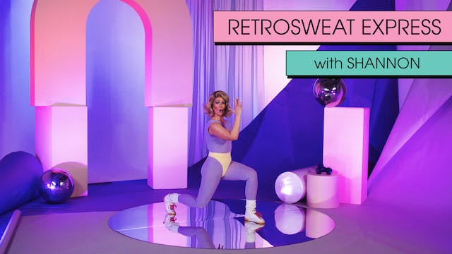 Retrosweat Express with Shannon