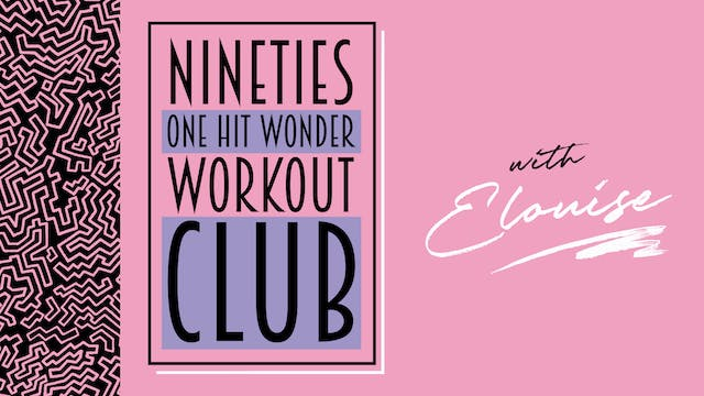 90s ONE HIT WONDER WORKOUT WITH ELOUISE