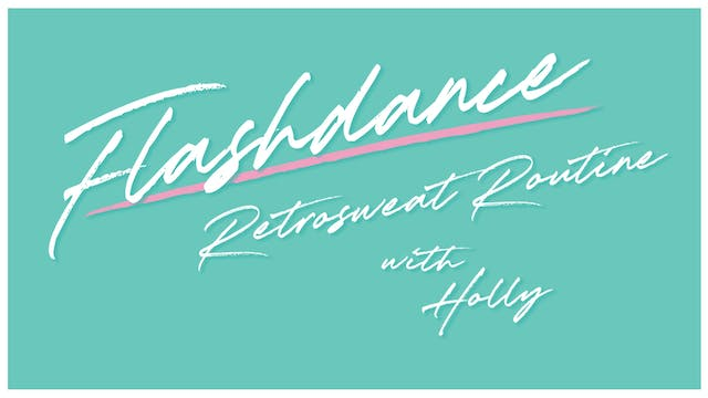 Flashdance Retrosweat Routine with Holly