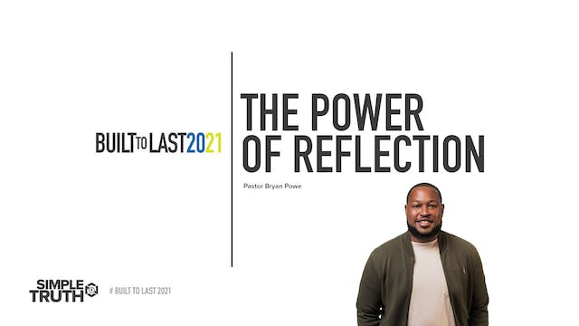 Built to Last | The Power of Reflecti...
