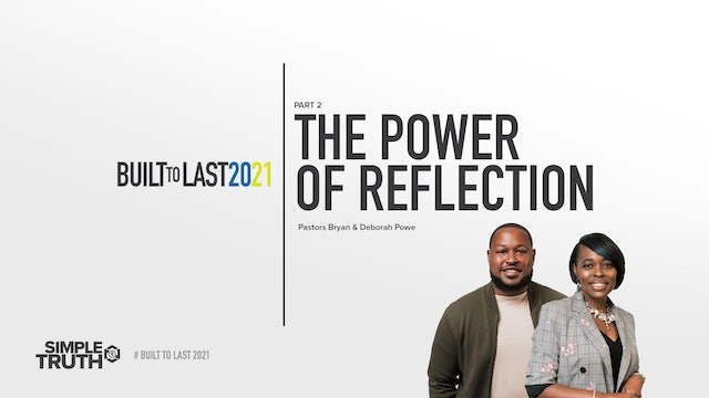 Built to Last | The Power of Reflection, Pt 2  | 01.13.21