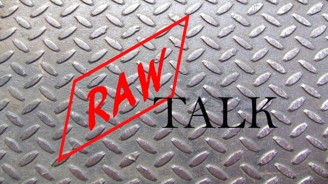 """""""Raw Talk"""" w / Derrick Franklin"""
