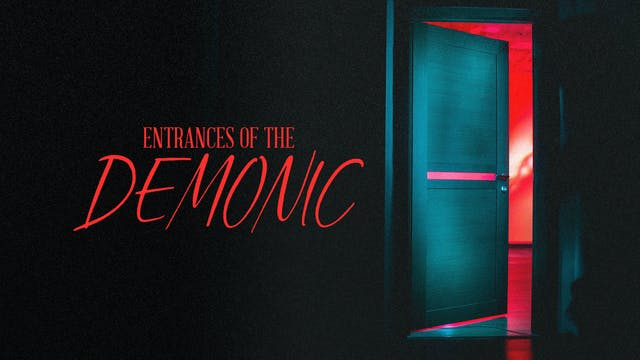 Part 3 | Entrances Of The Demonic wit...