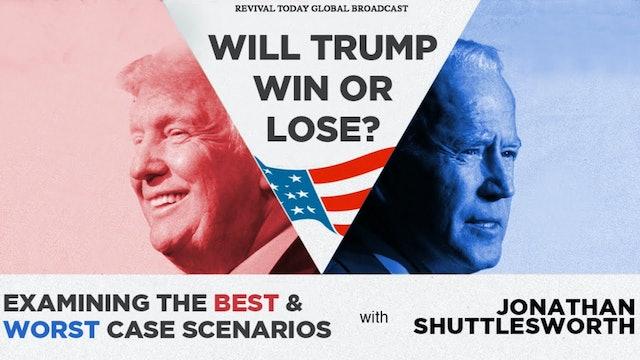 11.04 Will Trump Win or Lose -   Examining The Best & Worst Case Scenarios