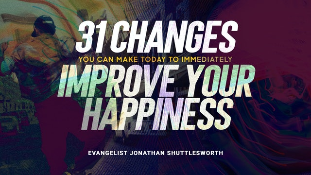 31 Changes You Can Make Today to Immediately Improve Your Happiness