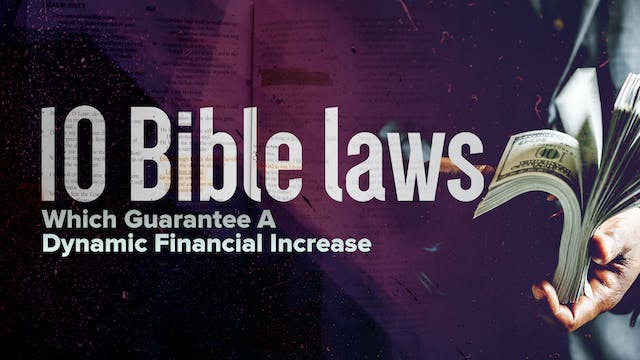 10 Bible Laws Which Guarantee A Dynamic Financial Increase